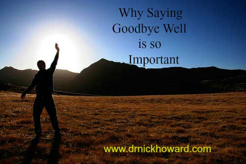 Why Saying Goodbye Well is So important II